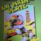 La main verte, Claveloux Zha, ed. Les humanoides associes, 1978, VG couverture legerement abimé 28,5x 22,5