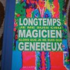 Longtemps je me suis cru magicien alkors que je ne suis que généreux., 84102, L'art pénultieme APAL 021 2005 18x13,4, M