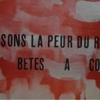 R- Laissons la peur du rouge aux betes a cornes, Ecole Nat Sup Beaux arts.31,5 x 42,6